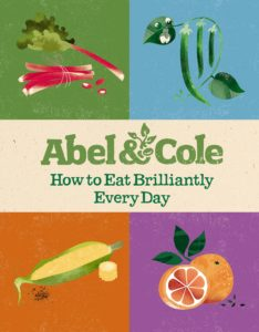 Abel & Cole: How to Eat Brilliantly Every Day
